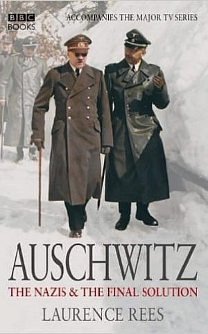 Cover jacket, 'Auschwitz: The Nazis and the Final Solution,' by Laurence Rees. (Courtesy)