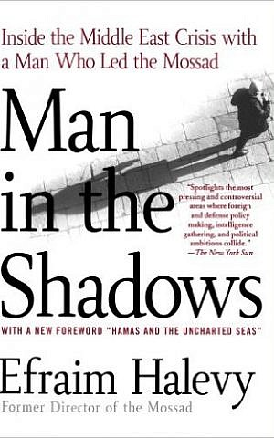Cover jacket, 'Man in the Shadows,' by Efraim Halevy. (Courtesy)