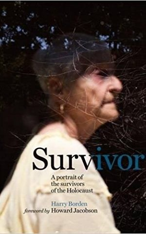 Cover of 'Survivor: A Portrait of the Survivors of the Holocaust,' by Harry Borden. (Courtesy)