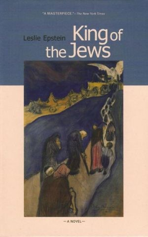 'King of the Jews,' by Leslie Epstein. (courtesy)