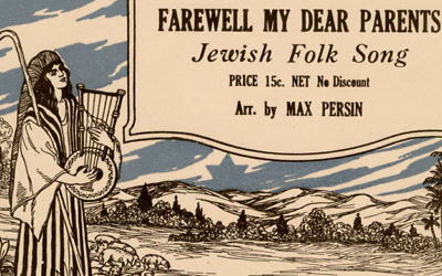 May is American Heritage Month. Detail of Persin, Max. Farewell my dear parents Jewish folk song. Joseph P. Katz, New York, New York, 1920. (Library of Congress)