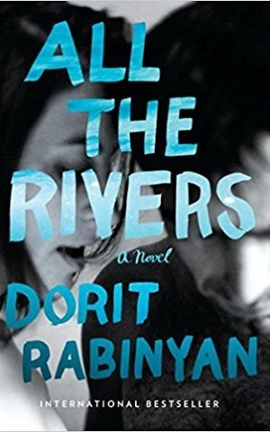 Dorit Rabinyan's 'All The Rivers,' recently published in English (Courtesy Amazon)