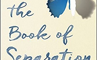 'The Book of Separation,' by Tova Mirvis. (Courtesy)