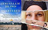 Sarah Tuttle-Singer, 'Jerusalem Drawn and Quartered.' (Courtesy)
