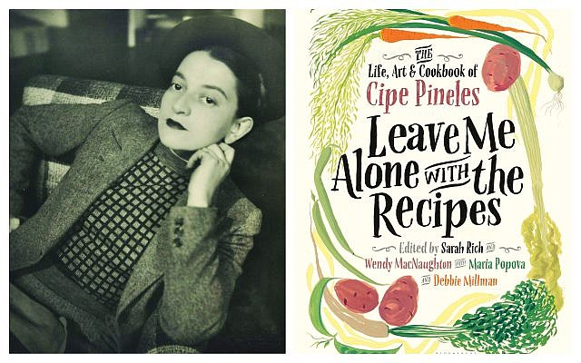 Portrait of Cipe Pineles by Trude Fleischmann. (RIT Cary Graphic Arts Collection); 'Leave Me Alone With the Recipes,' edited by Sarah Rich, Wendy MacNaughton, Maria Popova, and Debbie Millman. (Courtesy)