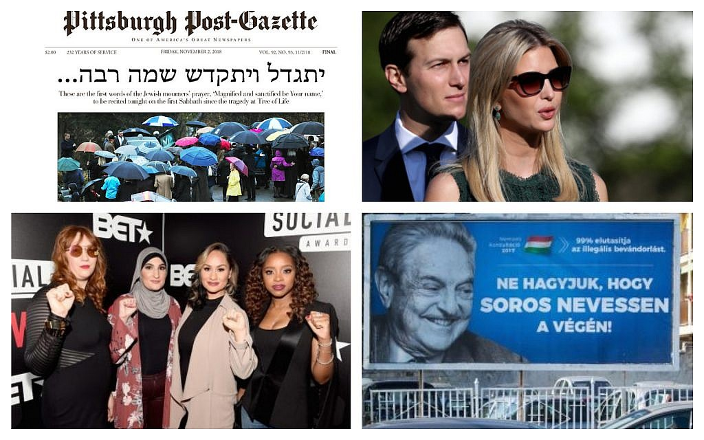 Clockwise from top left: The front page of the Pittsburgh Post-Gazette on Friday November 2, 2018 (Screenshot via JTA); Ivanka Trump and Jared Kushner arrive for a ceremony on the South Lawn of the White House on September 11, 2017 in Washington, DC. (Win McNamee/Getty Images via JTA); A poster featuring US billionaire George Soros in Szekesfehervar, Hungary. (Attila Kisbenedek/AFP/Getty Images); Bob Bland, Linda Sarsour, Carmen Perez and Tamika D. Mallory. (Paras Griffin/Getty Images for BET via JTA)