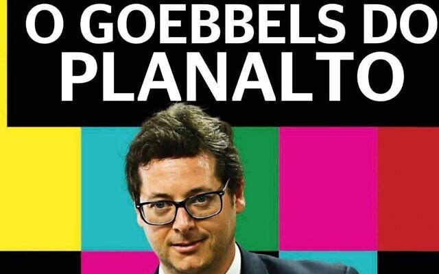 Cover image of Istoe magazine's article titled 'Goebbels of the Planalto.' (via JTA)