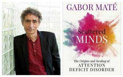 Author Gabor Mate, and his book, 'Scattered Minds.' (Ebury Publishing UK)