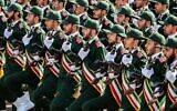 In this photo from September 22, 2018, members of Iran's Islamic Revolutionary Guard Corps (IRGC) march during the annual military parade marking the anniversary of the outbreak of the devastating 1980-1988 war with Saddam Hussein's Iraq, in the capital Tehran. (Stringer/AFP)