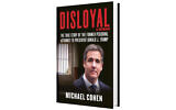 "The cover of Michael Cohen's new book, ""Disloyal: The True Story of the Former Personal Attorney to President Donald J. Trump,"" which will be released on September 8, 2020, by Skyhorse Publishing. (Courtesy/Skyhorse Publishing via AP)"
