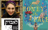Clockwise, from right: 'Honey on the Page' by Miriam Udel (courtesy); 'Labzik: Stories of a Clever Pup,' by Khaver Paver (NYU Press/ via New York Jewish Week); author Miriam Udel (Shulamit Seidler-Feller/via New York Jewish Week); background: Yiddish 'King Lear' poster (flickr/CC-SA-2.0/ Rachel-Esther)