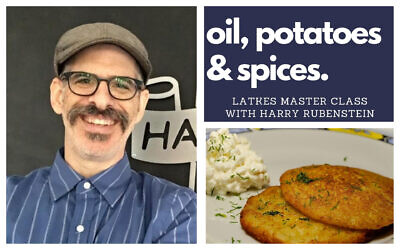 Chef and culinary guide Harry Rubenstein is giving a master class in latke making on December 9, 2020, for the Times of Israel series Israel Unlocked. (Photos courtesy)
