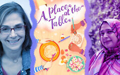 Laura Shovan, left, the cover of 'A Place at the Table,' and Saadia Faruqi (QZB Photography/Clarion Books/Laura Joy Burke/ via JTA)