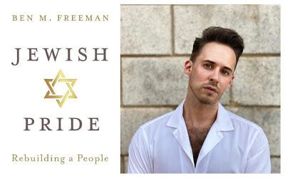 Cover of 'Jewish Pride: Rebuilding a People' by Ben M. Freeman/author Ben M. Freeman (courtesy)