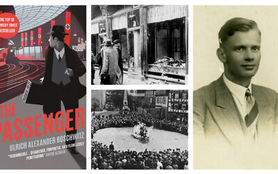 Clockwise, from left: Cover of 'The Passenger,' by Ulrich Alexander Boschwitz and translated into English via publisher Peter Graf (Courtesy); Kristallnacht destruction in Magdeburg, Germany, November 1938. (German Federal Archive/Wikipedia Commons); Author Ulrich Alexander Boschwitz (Courtesy Leo Baeck Institute, New York); Schoolchildren and others brought to watch the burning of synagogue furnishings on Kristallnacht in Mosbach, Germany, November 1938 (Courtesy).