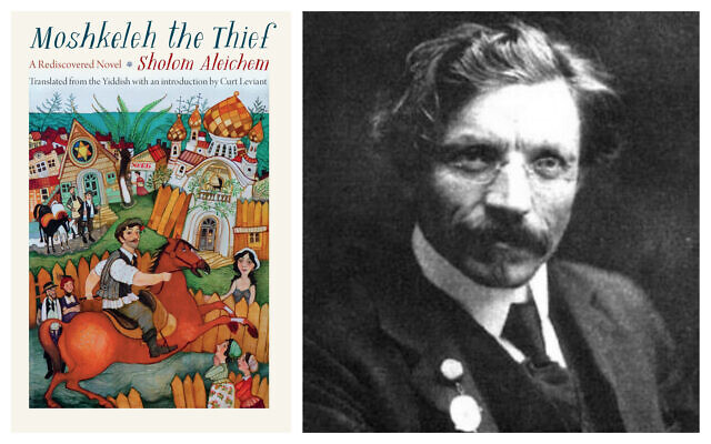 The cover of Curt Leviant's translation of 'Moshkeleh the Thief.' (The Jewish Publication Society/ via JTA) and author Sholem Aleichem circa 1907. (Public domain)